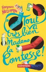 muzzopappa tout-va-tr-s-bien-madame-la-comtesse-_9782746742574